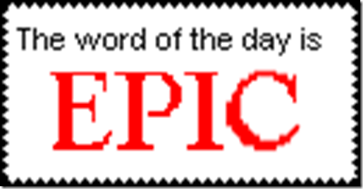 The_Word_of_the_day_is_EPIC_by_cilen_chii